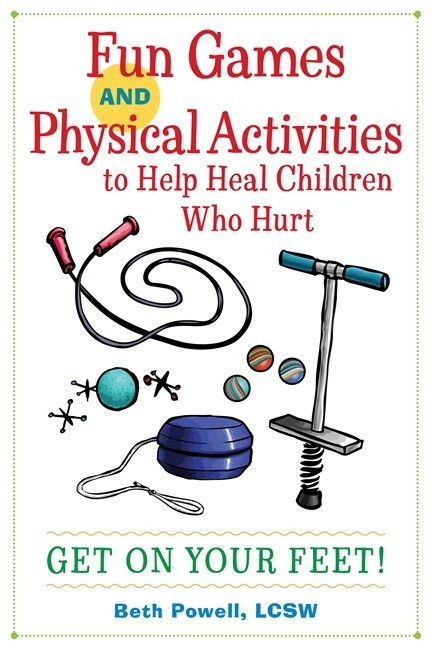 Physical Activities to Help Heal Children who Hurt: Get on your feet!
